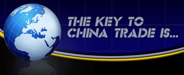 The Key to China Trade Is...