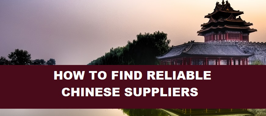 How To Find Reliable Chinese Suppliers